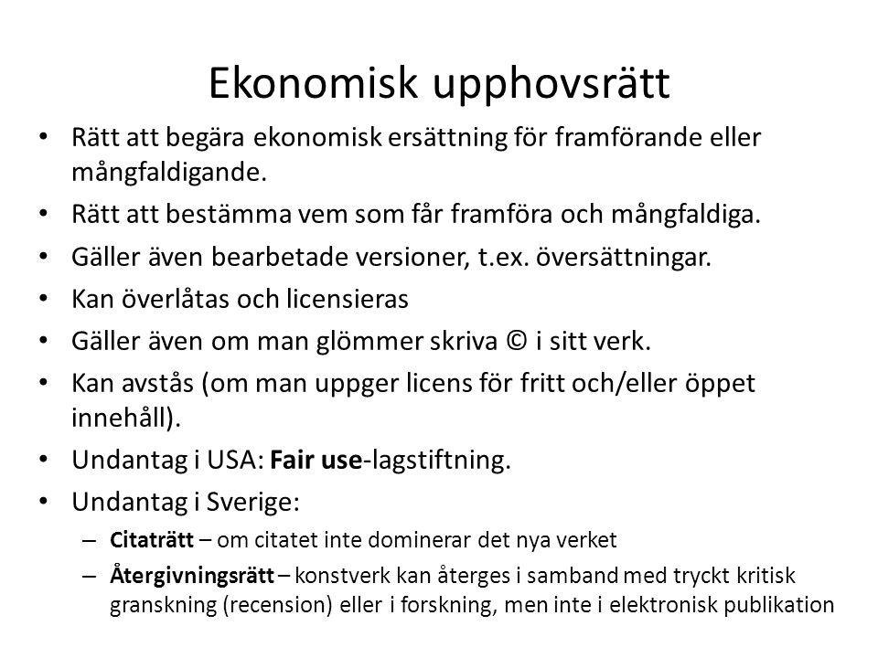 Ekonomisk upphovsrätt Rätt att begära ekonomisk ersättning för framförande eller mångfaldigande. Rätt att bestämma vem som får framföra och mångfaldig