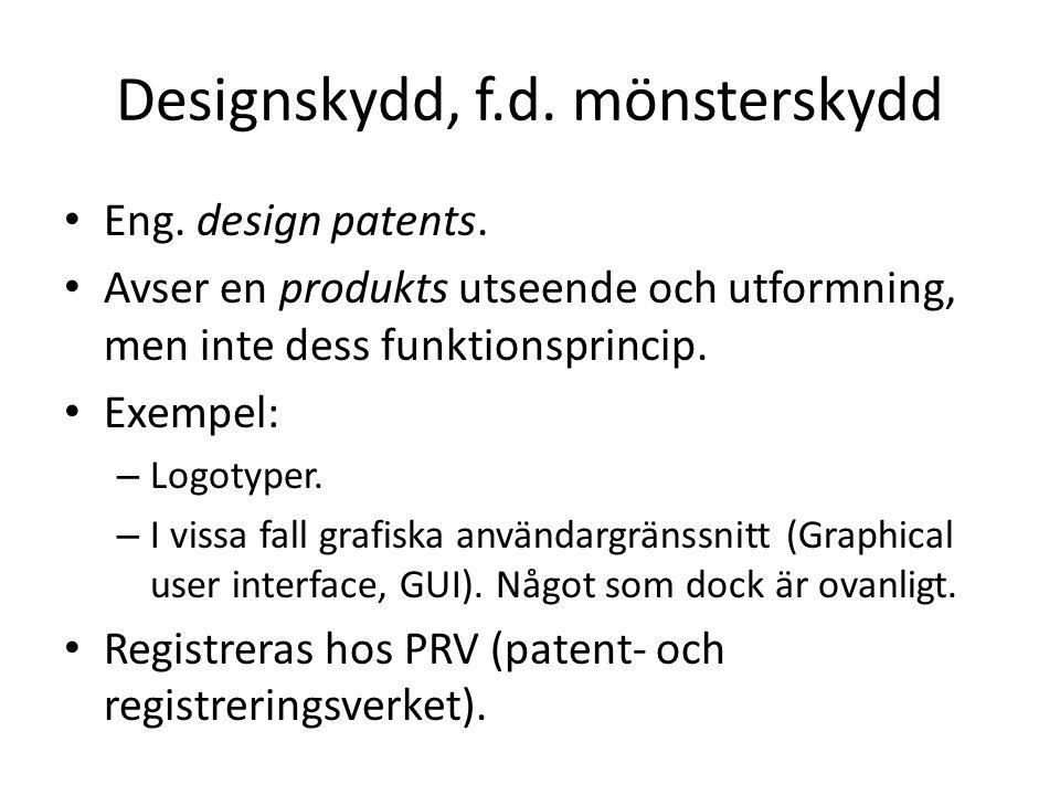 Designskydd, f.d. mönsterskydd Eng. design patents. Avser en produkts utseende och utformning, men inte dess funktionsprincip. Exempel: – Logotyper. –