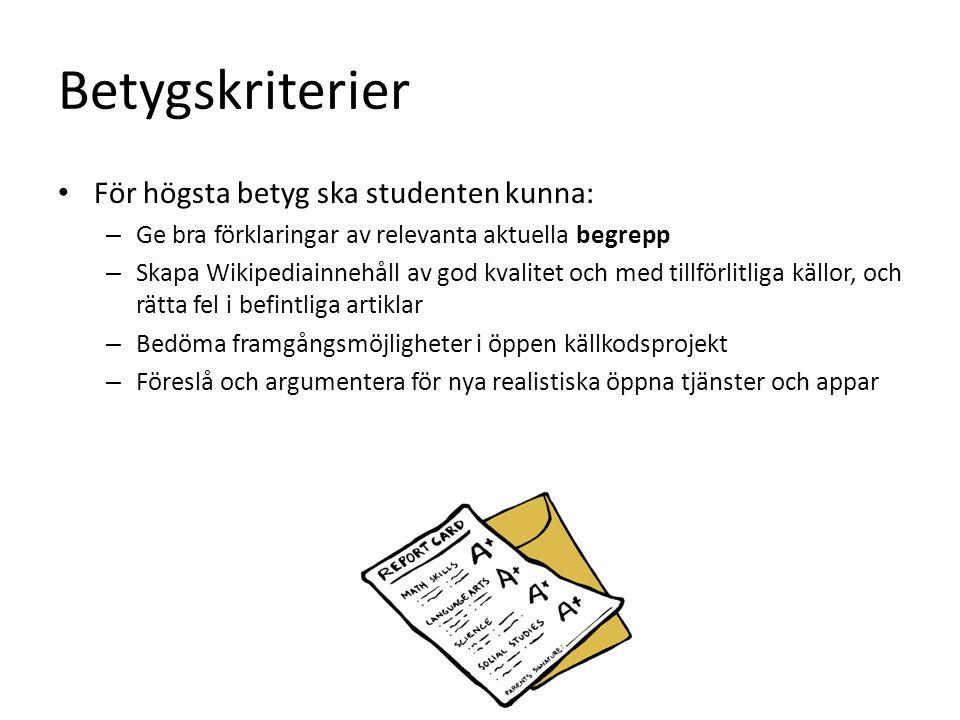 Betygskriterier För högsta betyg ska studenten kunna: – Ge bra förklaringar av relevanta aktuella begrepp – Skapa Wikipediainnehåll av god kvalitet oc