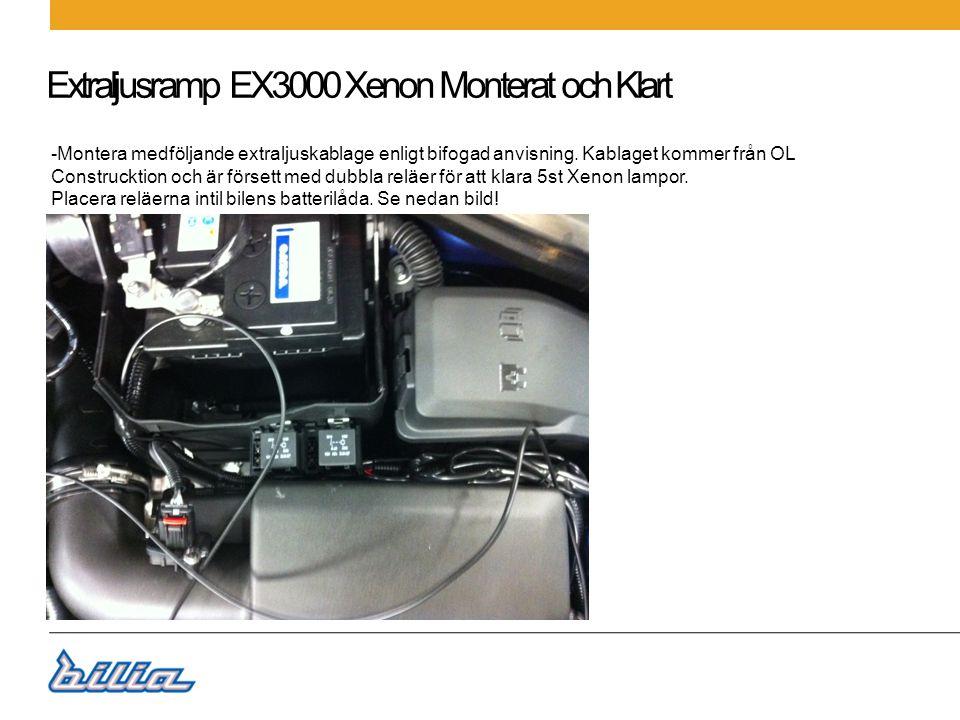 Extraljusramp EX3000 Xenon Monterat och Klart Demontera bilens kylargaller samt det mittenplacerade gallret under bilens regskylt.