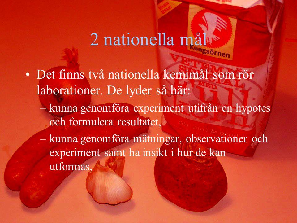 2 nationella mål Det finns två nationella kemimål som rör laborationer.