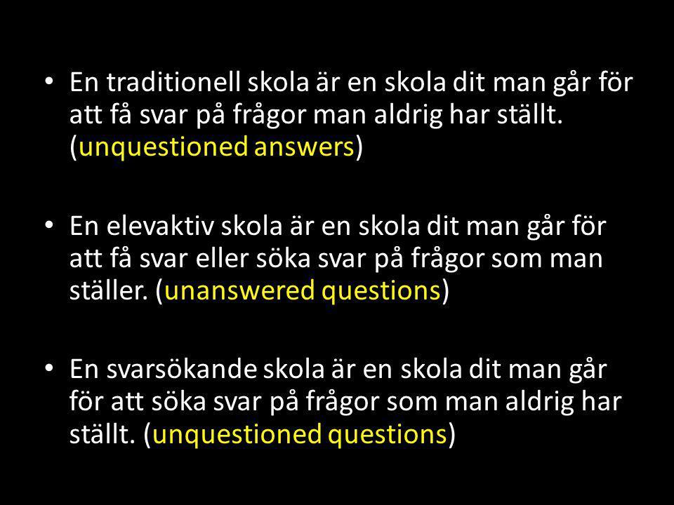 En traditionell skola är en skola dit man går för att få svar på frågor man aldrig har ställt.