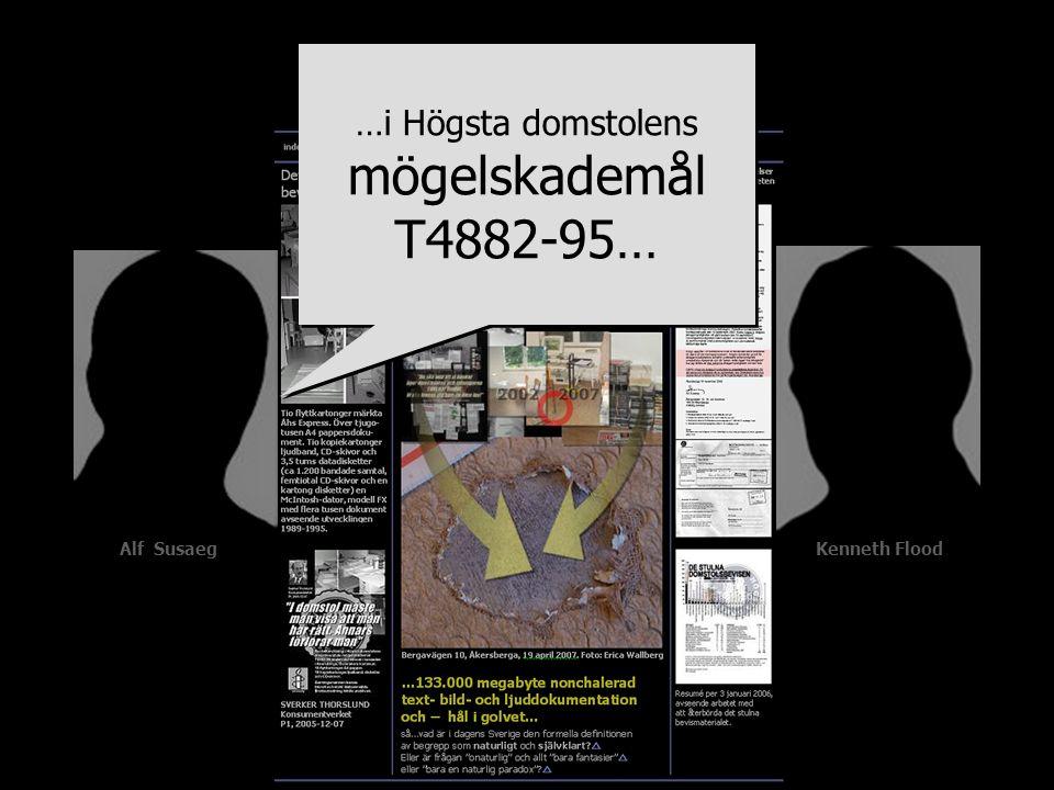 …i Högsta domstolens mögelskademål T4882-95… …i Högsta domstolens mögelskademål T4882-95… Alf Susaeg Kenneth Flood