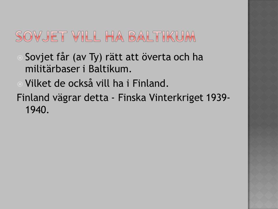  Sovjet får (av Ty) rätt att överta och ha militärbaser i Baltikum.