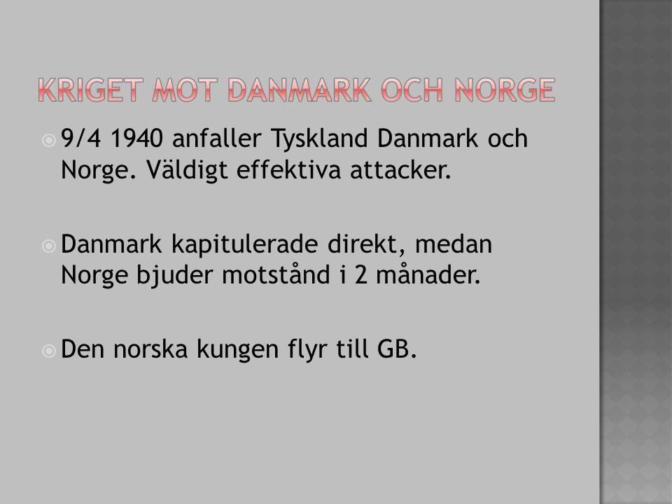  9/4 1940 anfaller Tyskland Danmark och Norge. Väldigt effektiva attacker.