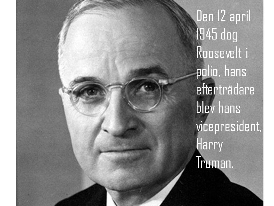 Truman beordrar att man ska använda det nya vapnet, atombomben, över japan för att få ett slut på kriget, som redan tagit slut i Europa (d-day) Bomberna Little Boy och Fat Man släpps över städerna Hiroshima och Nagasaki 6, respektive 9 augusti 1945