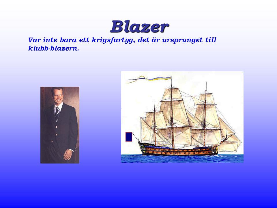 Blazer Var inte bara ett krigsfartyg, det är ursprunget till klubb-blazern.