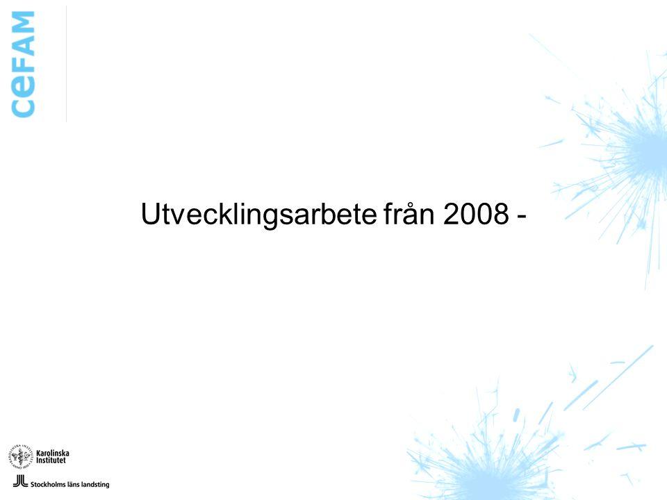 Utvecklingsarbete från 2008 -
