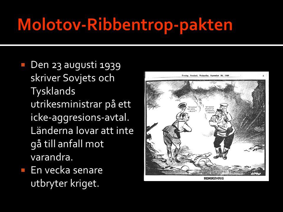  Den 23 augusti 1939 skriver Sovjets och Tysklands utrikesministrar på ett icke-aggresions-avtal.