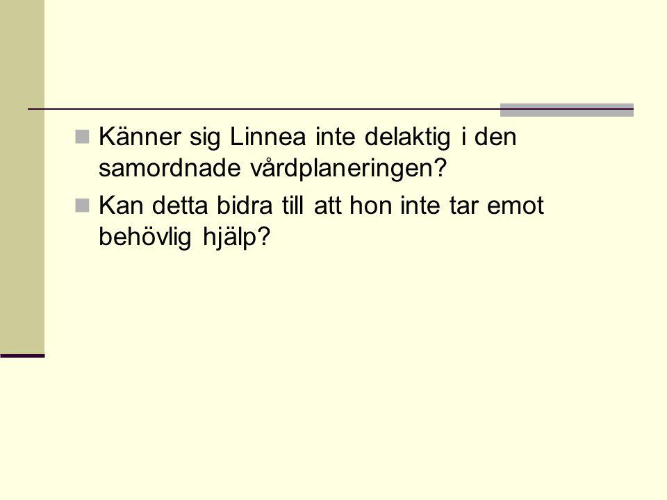 Linnea och vårdplaneringen Vi formulerade frågor till Linnea.