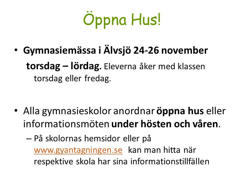 Öppna Hus! Gymnasiemässa i Älvsjö 24-26 november torsdag – lördag. Eleverna åker med klassen torsdag eller fredag. Alla gymnasieskolor anordnar öppna