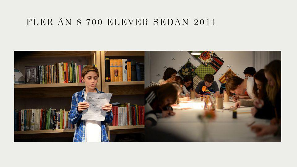 FLER ÄN 8 700 ELEVER SEDAN 2011