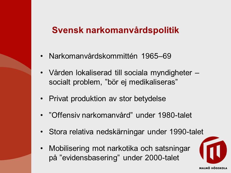 """Svensk narkomanvårdspolitik Narkomanvårdskommittén 1965–69 Vården lokaliserad till sociala myndigheter – socialt problem, """"bör ej medikaliseras"""" Priva"""