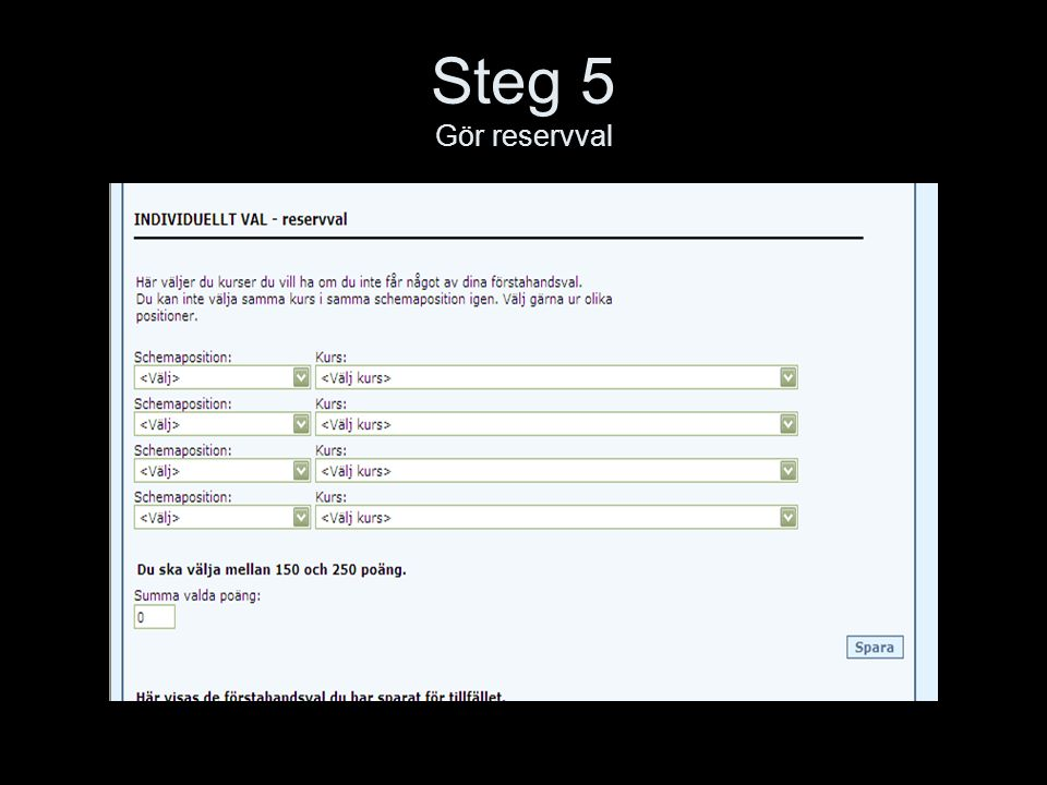Steg 5 Gör reservval