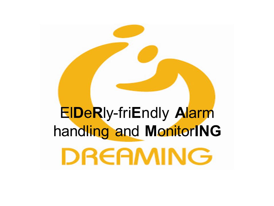 ElDeRly-friEndly Alarm handling and MonitorING