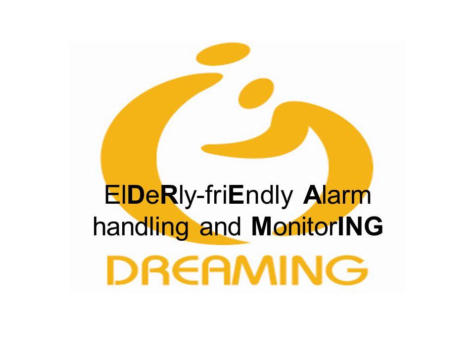 ElDeRly-friEndly Alarm handling and MonitorING