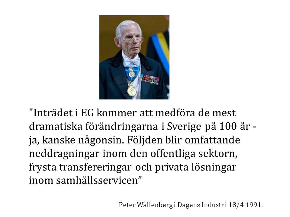Inträdet i EG kommer att medföra de mest dramatiska förändringarna i Sverige på 100 år - ja, kanske någonsin.