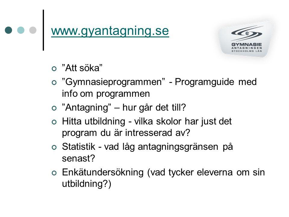 """www.gyantagning.se """"Att söka"""" """"Gymnasieprogrammen"""" - Programguide med info om programmen """"Antagning"""" – hur går det till? Hitta utbildning - vilka skol"""