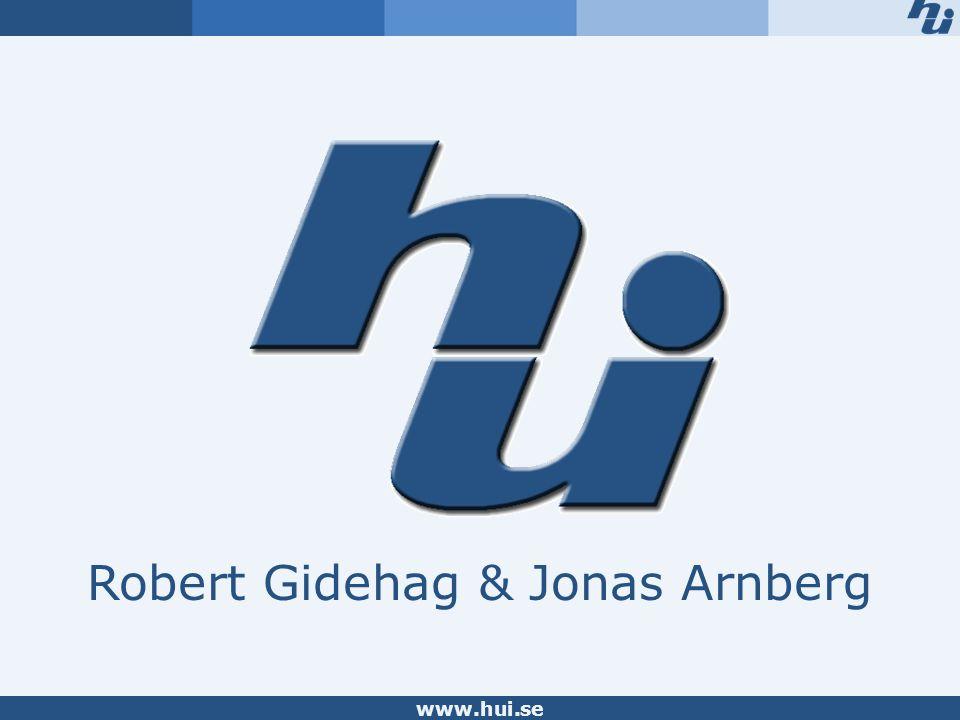 www.hui.se Robert Gidehag & Jonas Arnberg