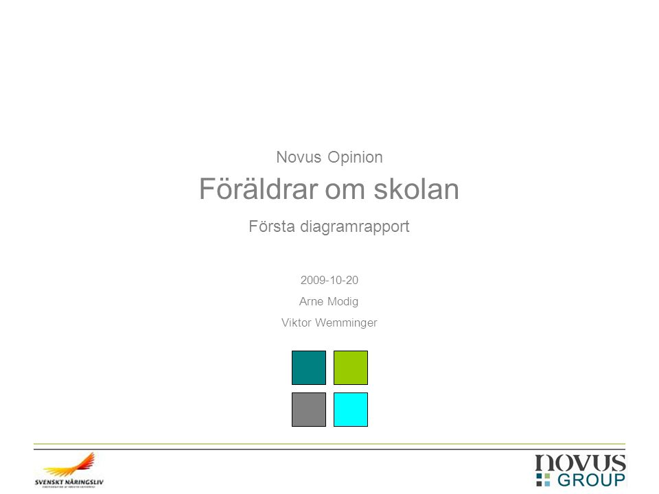 Novus Opinion Föräldrar om skolan Första diagramrapport 2009-10-20 Arne Modig Viktor Wemminger