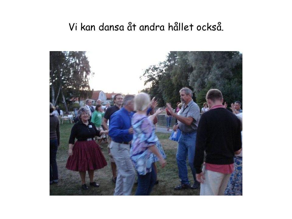 Vi kan dansa åt andra hållet också.