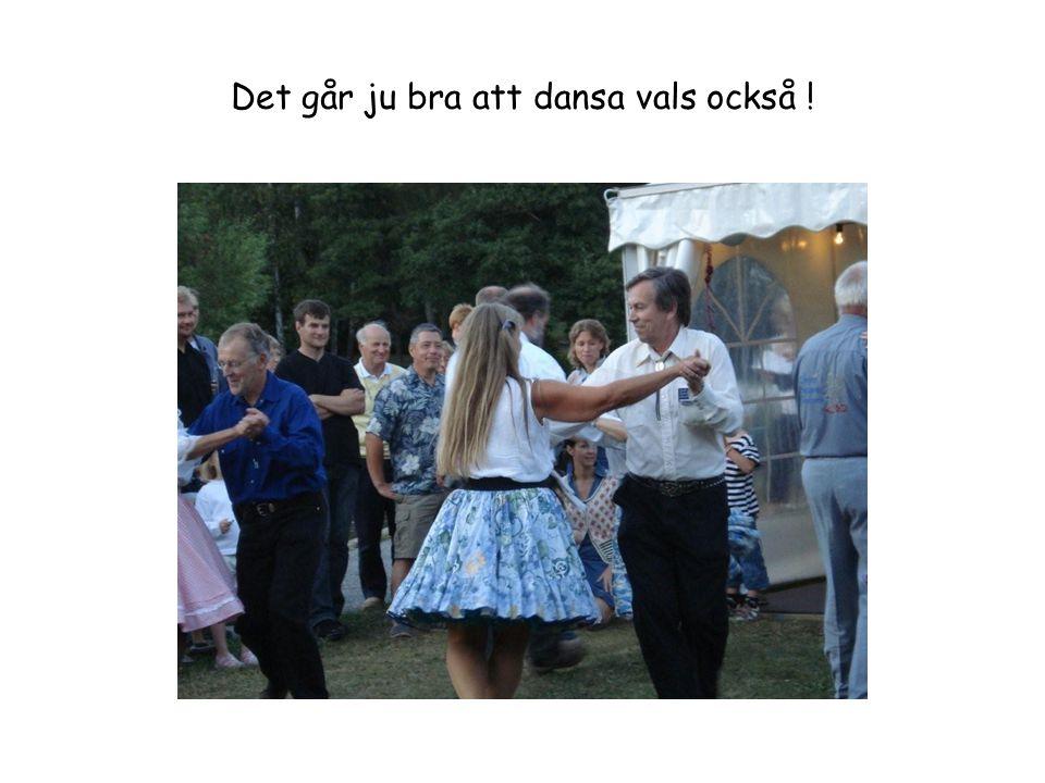 Det går ju bra att dansa vals också !