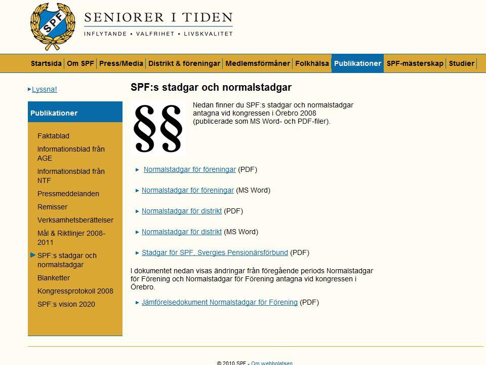 § 2 Ändamål främja SPF, Sveriges Pensionärsförbunds ändamål genom att bl.a.