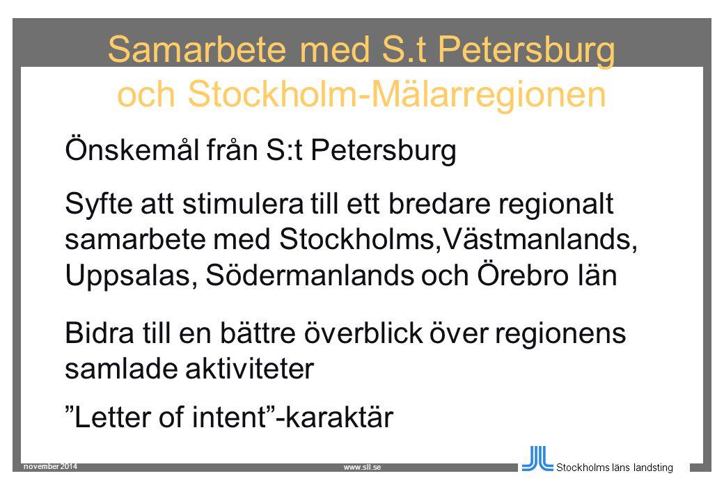 november 2014 Stockholms läns landsting www.sll.se Ur förslaget till avtal - utveckla långsiktiga förbindelser inom handeln, näringsliv och vetenskap -skapa gynnsamma förutsättningar för kontakter mellan företag och organisationer -utvidga samarbetet inom bl a energi, transport, fastighetsförvaltning samt miljö och naturvård -uppmuntra till gemensamma investeringar -stimulera förbindelser inom idrott och turism