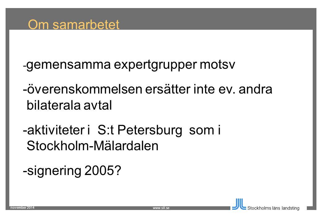 november 2014 Stockholms läns landsting www.sll.se Om samarbetet - gemensamma expertgrupper motsv -överenskommelsen ersätter inte ev.
