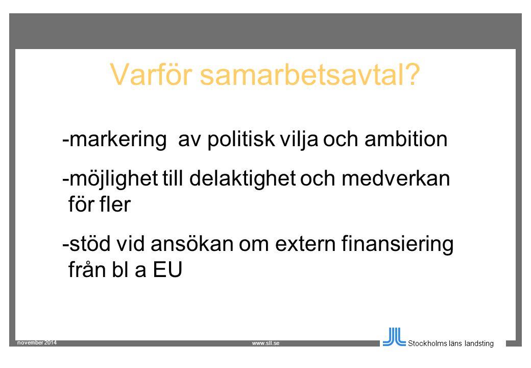 november 2014 Stockholms läns landsting www.sll.se Varför samarbetsavtal.