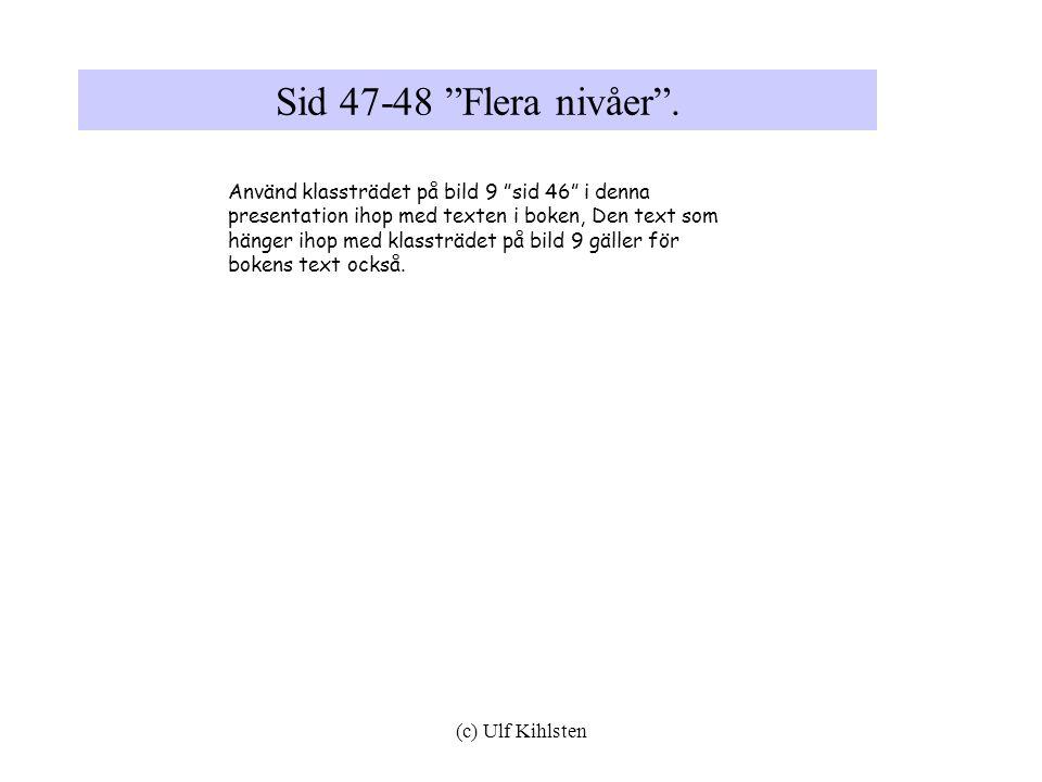 (c) Ulf Kihlsten Sid 47-48 Flera nivåer .