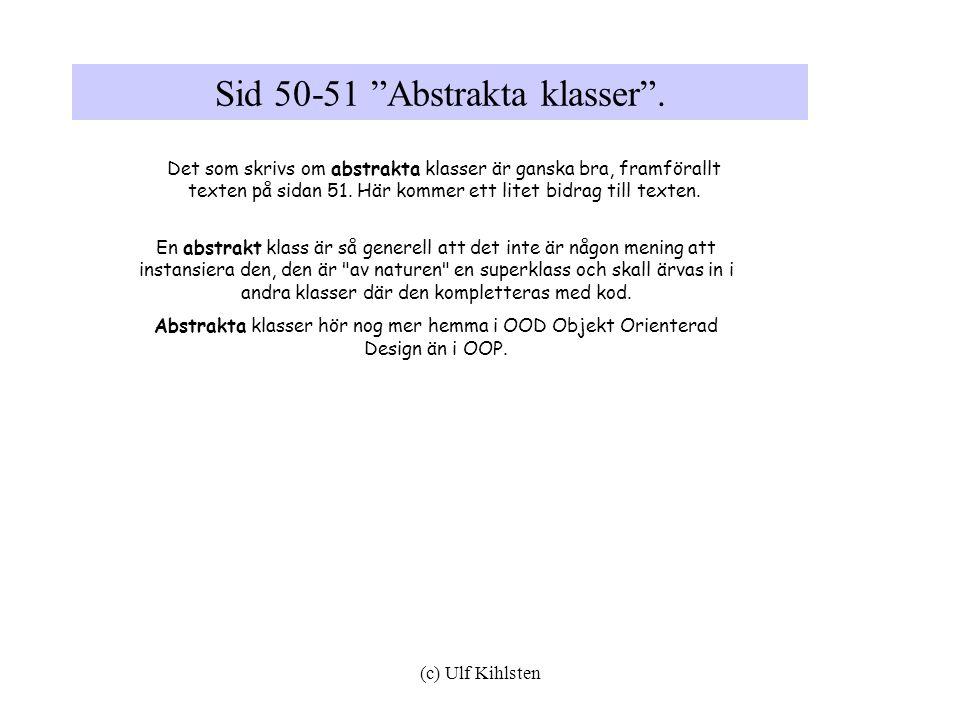 (c) Ulf Kihlsten Sid 50-51 Abstrakta klasser .
