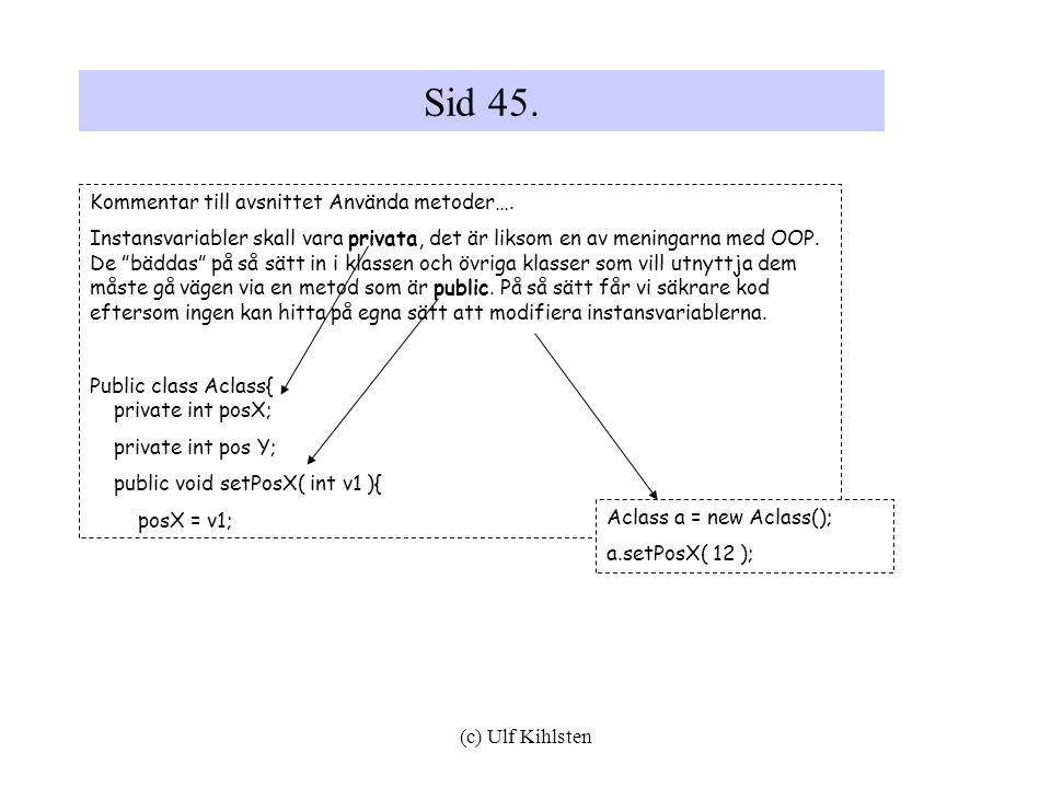 (c) Ulf Kihlsten Sid 45.Kommentar till avsnittet Använda metoder….