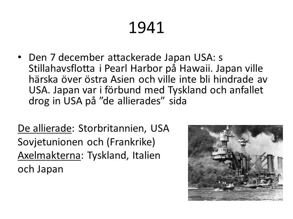 1941 Den 7 december attackerade Japan USA: s Stillahavsflotta i Pearl Harbor på Hawaii. Japan ville härska över östra Asien och ville inte bli hindrad