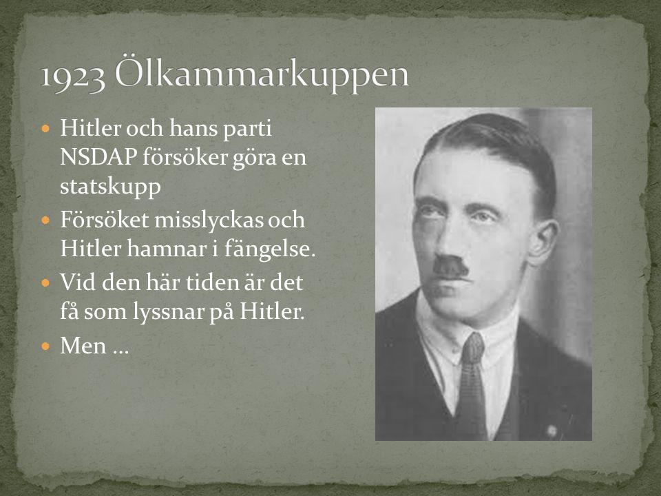 Hitler och hans parti NSDAP försöker göra en statskupp Försöket misslyckas och Hitler hamnar i fängelse. Vid den här tiden är det få som lyssnar på Hi