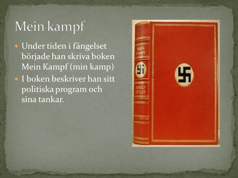 Under tiden i fängelset började han skriva boken Mein Kampf (min kamp) I boken beskriver han sitt politiska program och sina tankar.