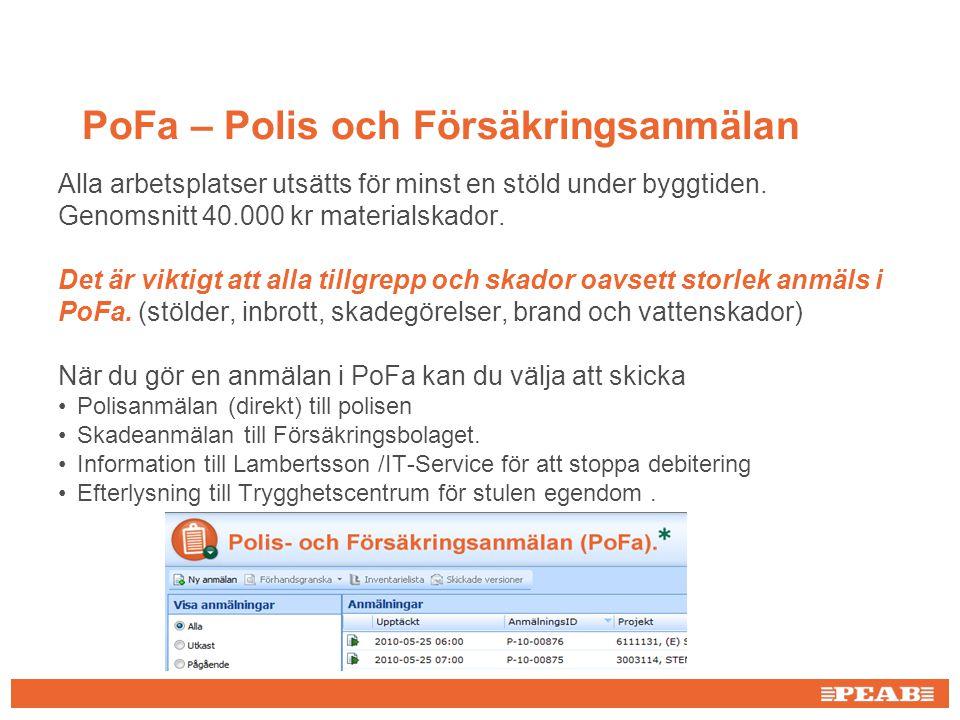 PoFa – Polis och Försäkringsanmälan Alla arbetsplatser utsätts för minst en stöld under byggtiden.