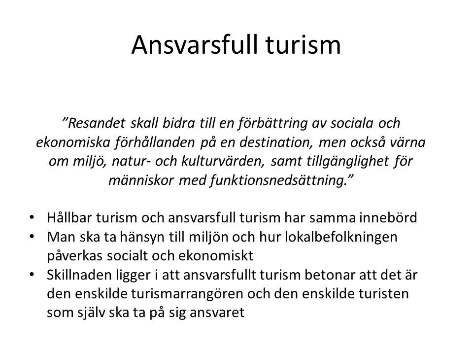 """Ansvarsfull turism """"Resandet skall bidra till en förbättring av sociala och ekonomiska förhållanden på en destination, men också värna om miljö, natur"""
