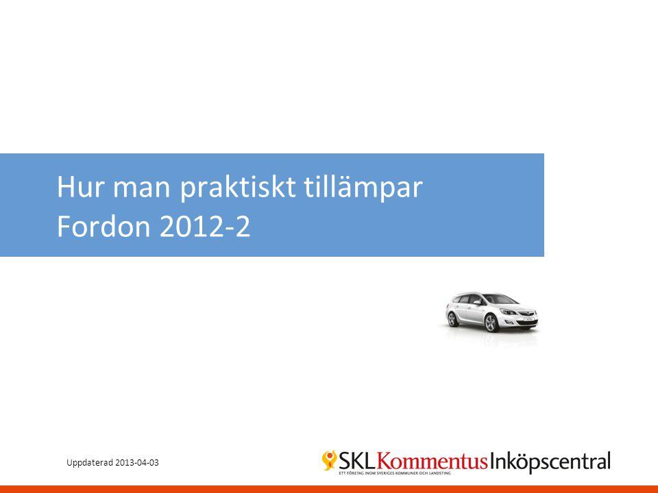 Hur man praktiskt tillämpar Fordon 2012-2 Uppdaterad 2013-04-03