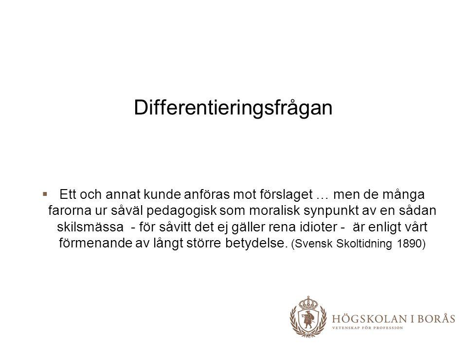 Inkludering och måluppfyllelse Bengt Persson och Elisabeth Persson Högskolan i Borås