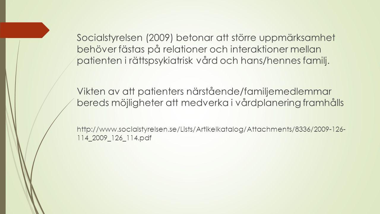 Socialstyrelsen (2009) betonar att större uppmärksamhet behöver fästas på relationer och interaktioner mellan patienten i rättspsykiatrisk vård och ha