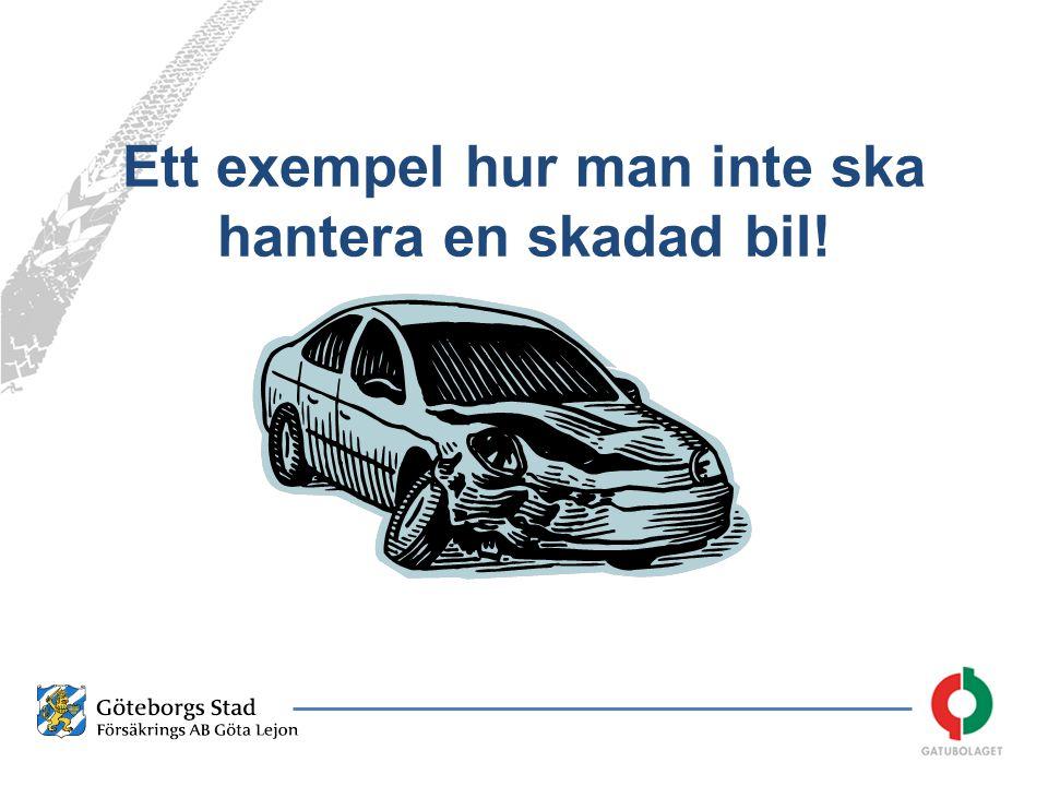 Ett exempel hur man inte ska hantera en skadad bil! Bil