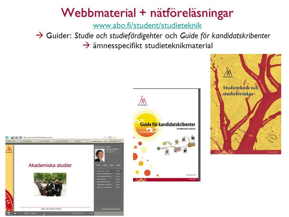 7 Webbmaterial + nätföreläsningar www.abo.fi/student/studieteknik  Guider: Studie och studiefärdigehter och Guide för kandidatskribenter  ämnesspecifikt studieteknikmaterial