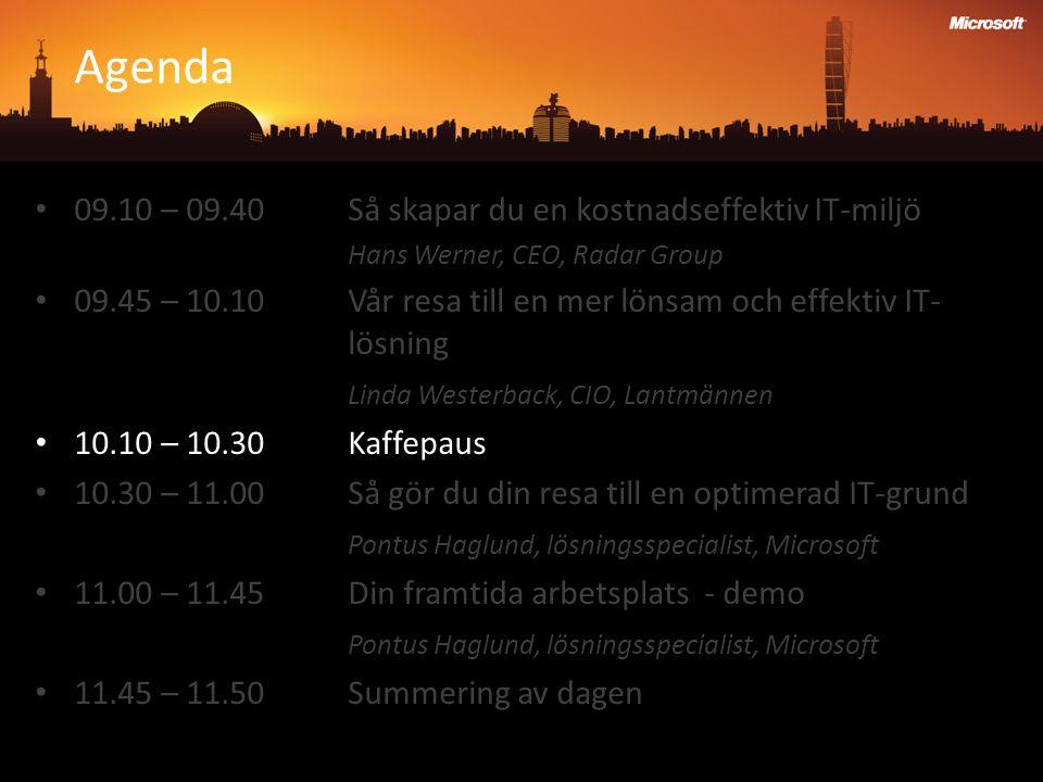 Agenda 09.10 – 09.40 Så skapar du en kostnadseffektiv IT-miljö Hans Werner, CEO, Radar Group 09.45 – 10.10 Vår resa till en mer lönsam och effektiv IT