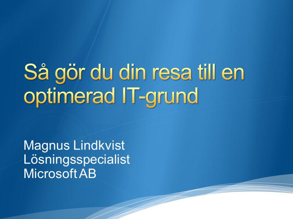 Magnus Lindkvist Lösningsspecialist Microsoft AB
