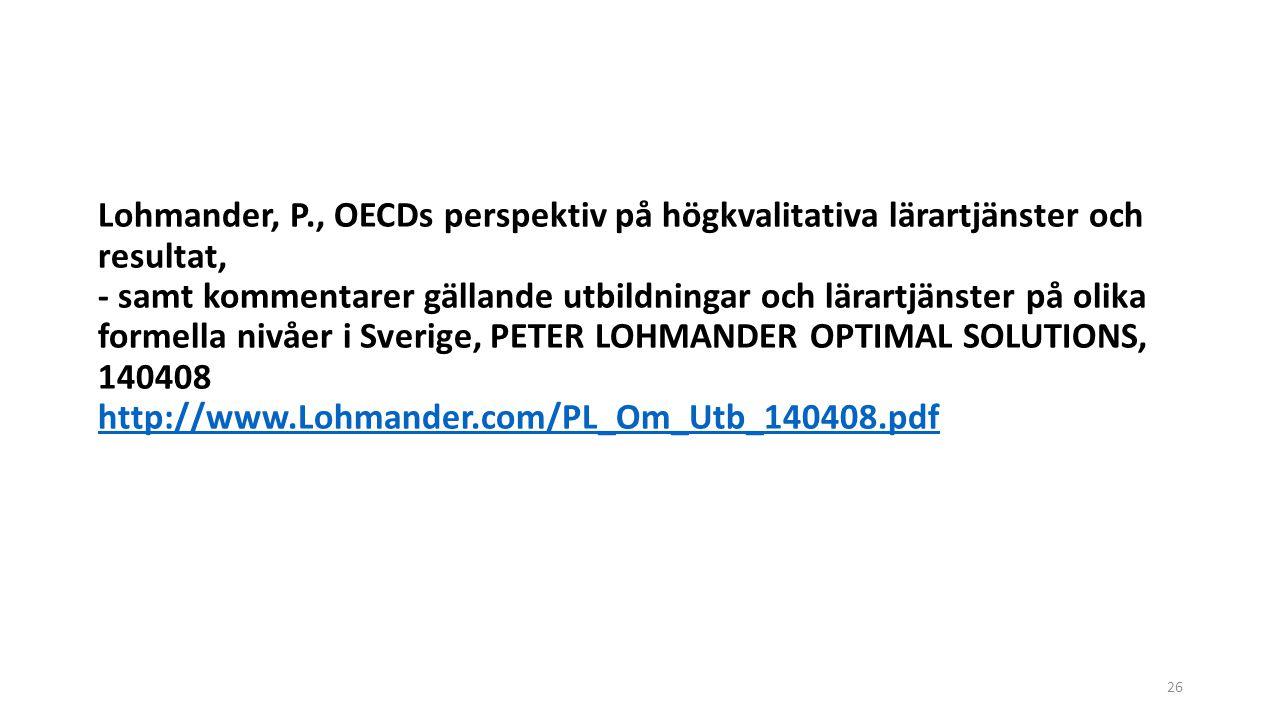 Lohmander, P., OECDs perspektiv på högkvalitativa lärartjänster och resultat, - samt kommentarer gällande utbildningar och lärartjänster på olika form