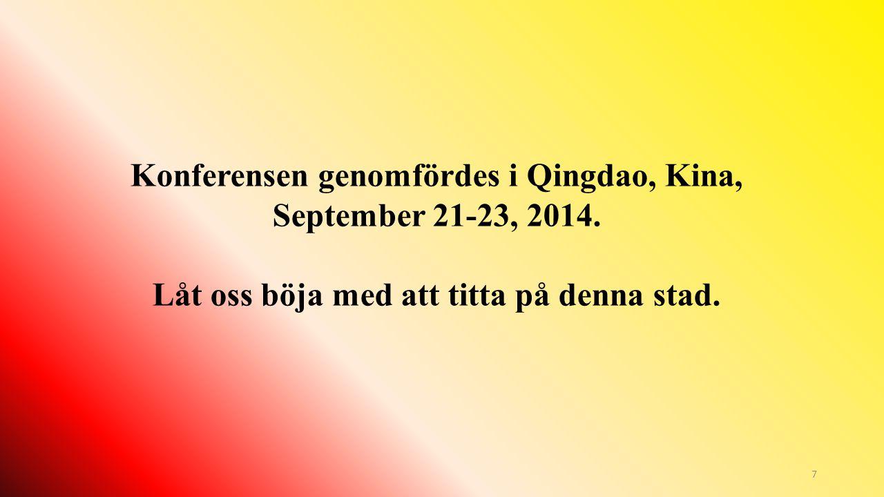 7 Konferensen genomfördes i Qingdao, Kina, September 21-23, 2014. Låt oss böja med att titta på denna stad.