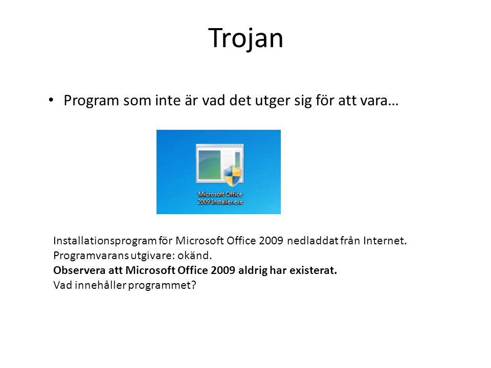 Trojan Program som inte är vad det utger sig för att vara… Installationsprogram för Microsoft Office 2009 nedladdat från Internet. Programvarans utgiv