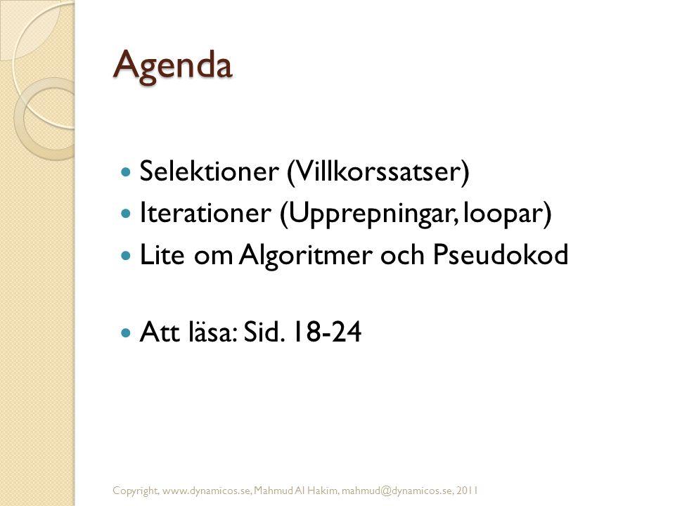 3 Selektioner (Villkorssatser) I de allra flesta programmeringsspråk finns det selektionssatster.