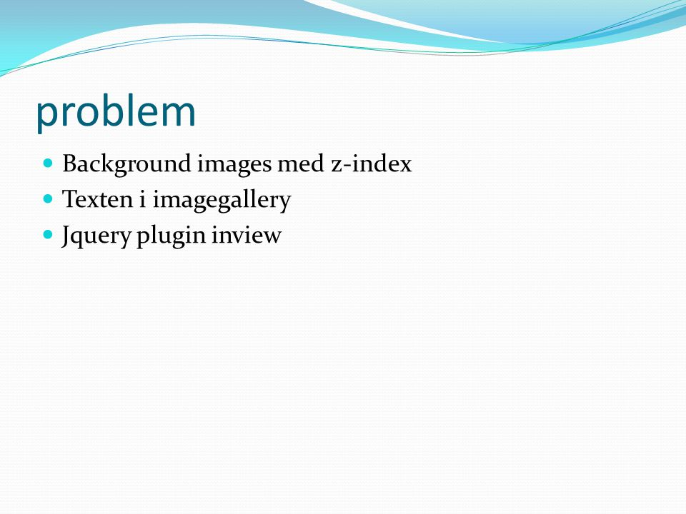 problem Background images med z-index Texten i imagegallery Jquery plugin inview
